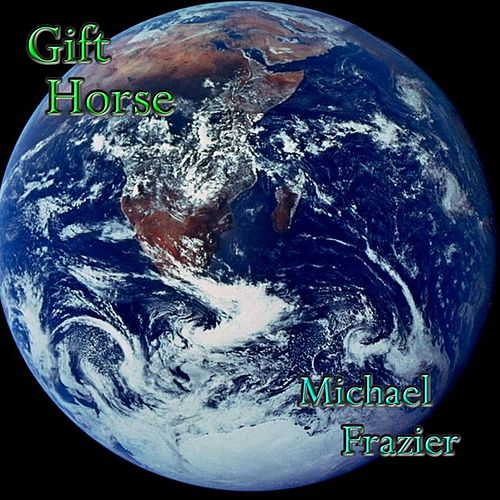 Gift Horse by Michael Frazier