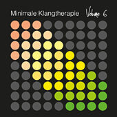 Minimale Klangtherapie, Vol. 6 by Various Artists