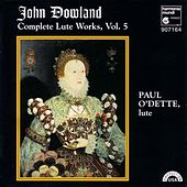 Complete Lute Works, Vol. 5 by John Dowland