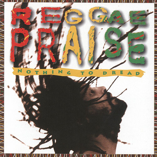 Reggae Praise by Nothing to Dread