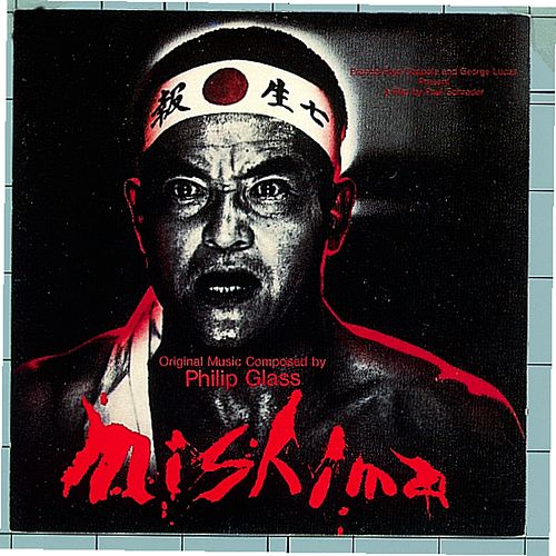 Mishima - Original Music Composed By Philip Glass by Philip Glass