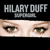 Supergirl by Hilary Duff