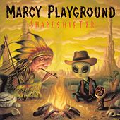 Shapeshifter by Marcy Playground
