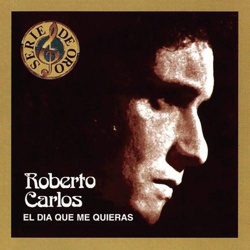 El Dia Que Me Quieras by Roberto Carlos