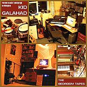 The Bedroom Tapes by Kid Galahad