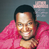Forever, For Always, For Love by Luther Vandross