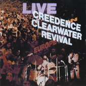 Live In Europe by Creedence Clearwater Revival