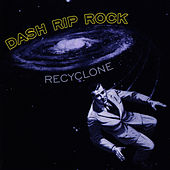 Recyclone by Dash Rip Rock
