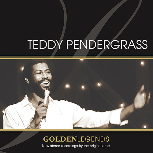 Golden Legends: Teddy Pendergrass by Teddy Pendergrass