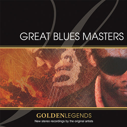 Golden Legends: Great Blues Masters by Various Artists
