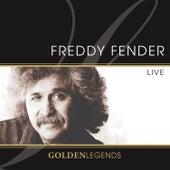 Golden Legends: Freddy Fender Live by Freddy Fender