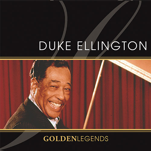 Golden Legends: Duke Ellington by Duke Ellington