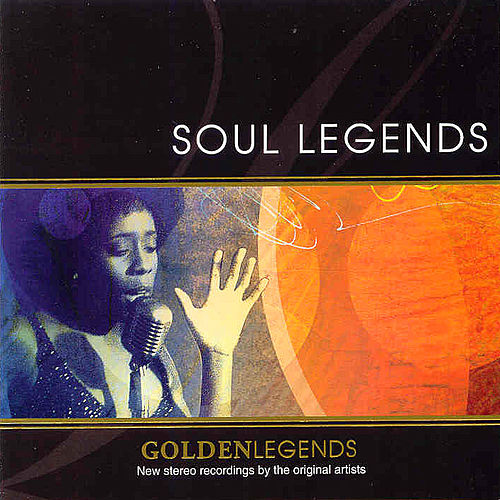 Golden Legends : Soul Legends by Various Artists