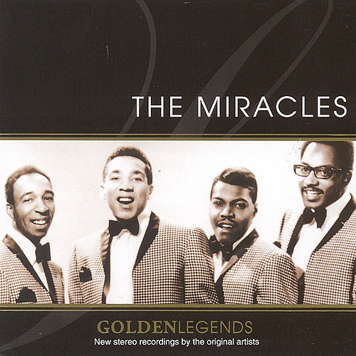 Golden Legends: The Miracles by The Miracles