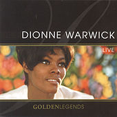 Golden Legends: Dionne Warwick by Dionne Warwick