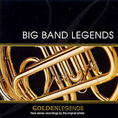 Golden Legends: Big Band Legends by Various Artists