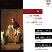 Bach: Little Notebook for Anna-Magdalena Bach (selections) by Karina Gauvin
