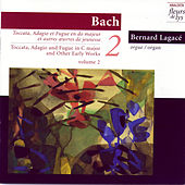 Toccata, Adagio & Fugue In C Major (BWV 564) and Other Early Works. Vol.2 (Bach) by Bernard Lagace (Bach)