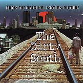 The Dirty South (Original Motion Picture Soundtrack) by Various Artists