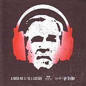 A Bush No Le Va A Gustar by Various Artists