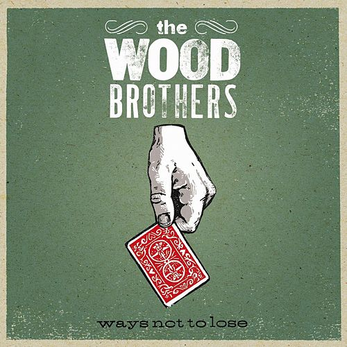 Ways Not To Lose by The Wood Brothers