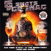 Friscostreetshow...5 Shots Of Cognac by Various Artists