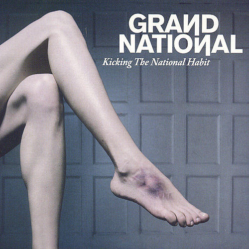 Kicking The National Habit (Extended Version, Bonus And Remixes) by Grand National