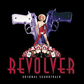 Revolver (Original Sountrack) by Various Artists
