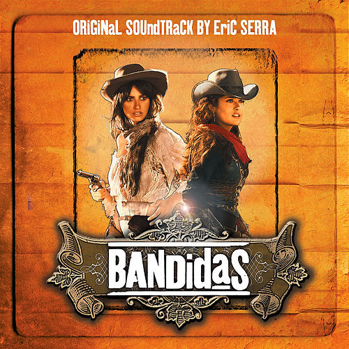 Bandidas (Original Sountrack) by Eric Serra