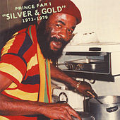 Silver and Gold 1973-1979 by Prince Far I