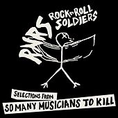 Selections from So Many Musicians To Kill by Rock 'N' Roll Soldiers