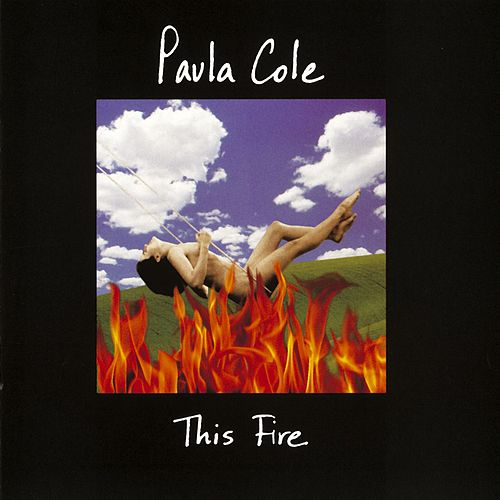 This Fire by Paula Cole