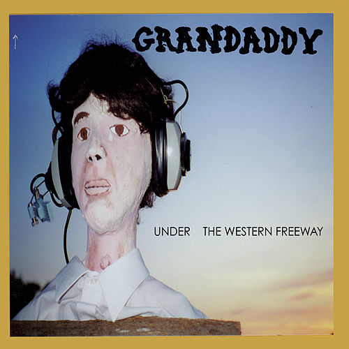 Under The Western Freeway by Grandaddy