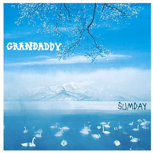 Sumday by Grandaddy