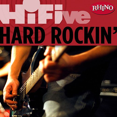 Rhino Hi-five: Hard Rockin' by Various Artists
