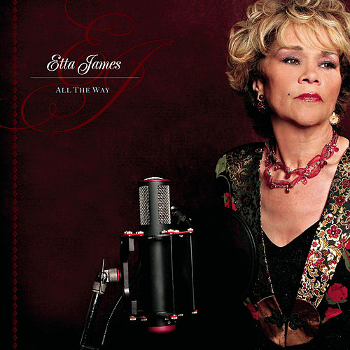 All The Way by Etta James