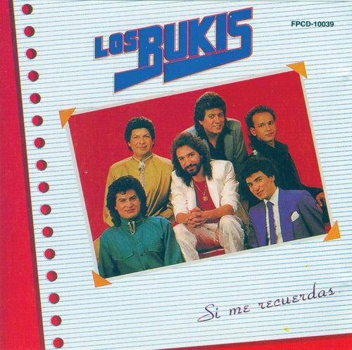 Si Me Recuerdas by Los Bukis