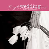 The Complete Wedding Music Resource - Contemporary by Various Artists