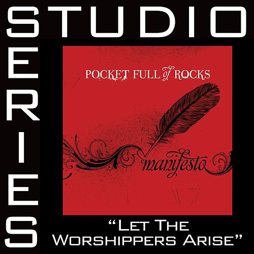 Let The Worshippers Arise - Studio Series Performance Track by Pocket Full Of Rocks