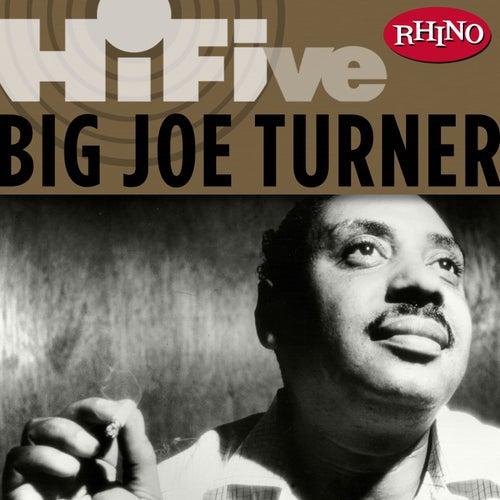 Rhino Hi-Five: Big Joe Turner by Big Joe Turner