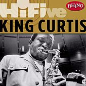 Rhino Hi-Five: King Curtis by King Curtis