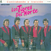 Contrabando Y Traicion by Los Tigres del Norte