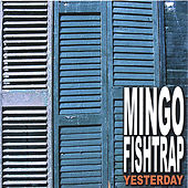 Yesterday by Mingo Fishtrap