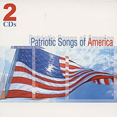 Patriotic Songs Of America by Patriotic Songs Of America