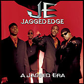 A Jagged Era by Jagged Edge