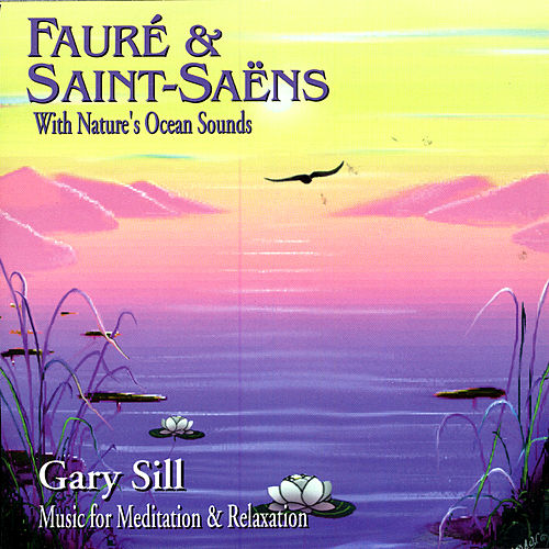 Fauré & Saint-Saëns With Nature's Ocean Sounds by Various Artists