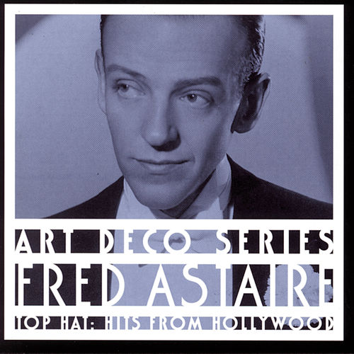 Top Hat: Hits From Hollywood by Fred Astaire