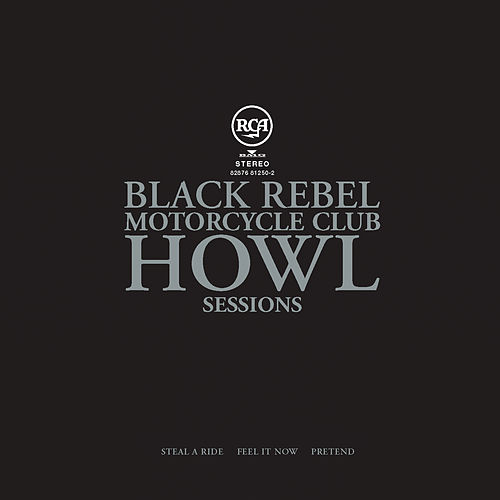 Howl Sessions Vol.1 by Black Rebel Motorcycle Club