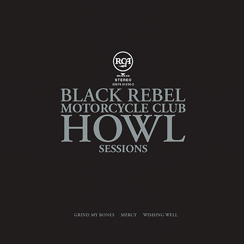 Howl Sessions Vol. 2 by Black Rebel Motorcycle Club
