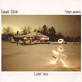 'Sno Angel Like You by Howe Gelb